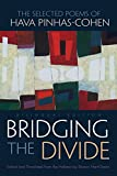 img - for Bridging the Divide: The Selected Poems of Hava Pinhas-Cohen (Judaic Traditions in Literature, Music, and Art) book / textbook / text book