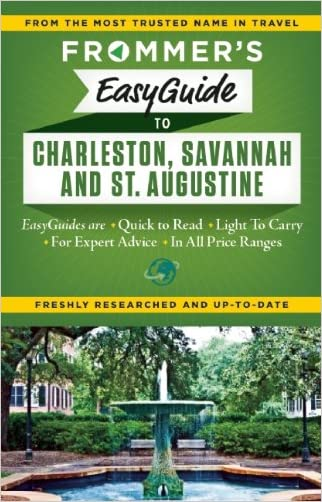 Frommer's EasyGuide to Charleston, Savannah and St. Augustine (Easy Guides) written by Stephen Keeling