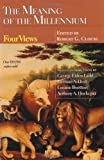 The Meaning of the Millennium: Four Views (Spectrum Multiview Book) (0877847940) by Ladd, George Eldon