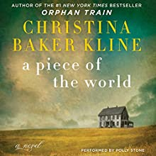 A Piece of the World: A Novel | Livre audio Auteur(s) : Christina Baker Kline Narrateur(s) : Polly Stone