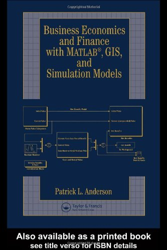Business Economics and Finance with Matlab, GIS, and Simulation Models
