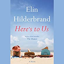 Here's to Us Audiobook by Elin Hilderbrand Narrated by Erin Bennett