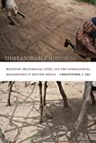 Unreasonable Histories: Nativism, Multiracial Lives, and the Genealogical Imagination in British Africa (Radical Perspectives)