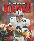 img - for Troy Aikman: Quick-Draw Quarterback (Lerner Sports Achievers) book / textbook / text book