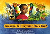 Sandy Holman Lynne Grandpa, Is Everything Black Bad?