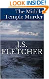 The Middle Temple Murder (J.S. Fletcher Murder Mystery Classics Book 1)