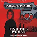 Find This Woman: Shell Scott, 4 Audiobook by Richard S. Prather Narrated by Maynard Villers