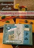 echange, troc Bénédicte Maurin, Véronique Maurin - Souvenirs de famille : Scrapbooking et Créations textiles