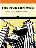 img - for The Modern Web: Multi-Device Web Development with HTML5, CSS3, and JavaScript by Peter Gasston (3-May-2013) Paperback book / textbook / text book