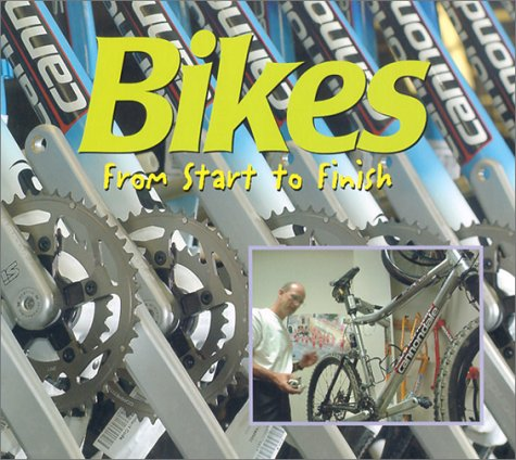 Bikes: From Start to Finish (Made in the USA)