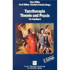 Tanztherapie. Theorie und Praxis. Ein Handbuch
