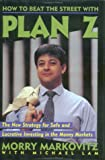 img - for How to Beat the Street with Plan Z: The New Strategy for Safe and Lucrative Investing in the Money Markets book / textbook / text book