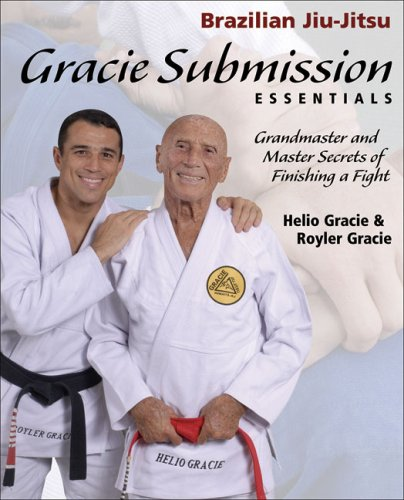 Gracie Submission Essentials Grandmaster and Master Secrets of Finishing a Fight