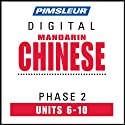 Chinese (Man) Phase 2, Unit 06-10: Learn to Speak and Understand Mandarin Chinese with Pimsleur Language Programs  by Pimsleur