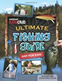 Outdoor Kids Club Ultimate Fishing Guide