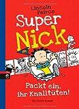 Super Nick - Packt ein, ihr Knalltüten!: Ein Comic-Roman Band 4