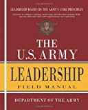 The U.S. Army Leadership Field Manual: FM 6-22 (1461195373) by Department of the Army