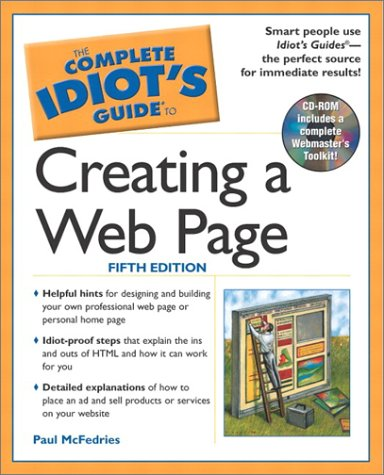 The Complete Idiot's Guide to Creating a Web Page (5th Edition), Paul McFedries