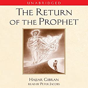 The Return of the Prophet | [Hajjar Gibran]