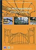 echange, troc Frédéric Descouturelle, André Mignard, Michel Rodriguez - Le métropolitain d'Hector Guimard