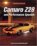 Camaro Z-28 and Performance Specials (Muscle Car Color History) (0760309663) by Jason Scott