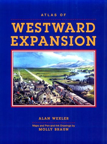 Atlas of Westward Expansion, Alan Wexler