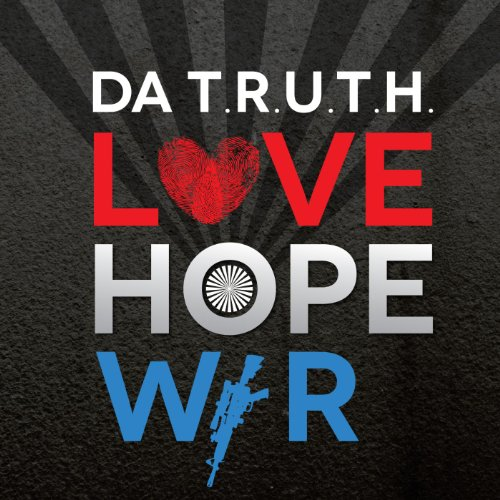 51A655dgbQL Amazons #1 Best Seller in Christian Contemporary Music!! Preview/Purchase: DA T.R.U.T.H. Love Hope War
