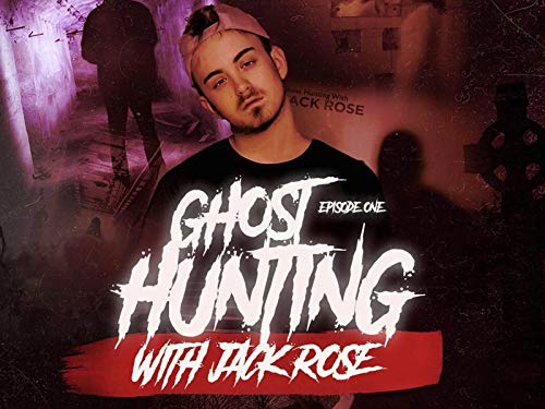 Ghost Hunting With Jack Rose - Season 1