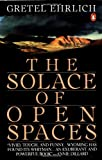 The Solace of Open Spaces (0140081135) by Ehrlich, Gretel