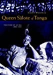 Queen Salote of Tonga: The Story of a...
