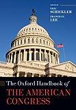 The Oxford Handbook of the American Congress (Oxford Handbooks of American Politics)