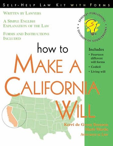 How to Make a California Will (Self-Help Law Kit with Forms)