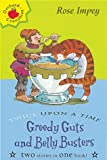 Greedy Guts and Belly Busters (Twice Upon a Times) (1860399606) by Impey, Rose