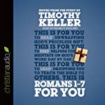 Romans 1 - 7 for You | Timothy Keller