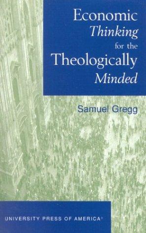 Economic Thinking for the Theologically Minded, Samuel Gregg
