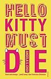 Angela S. Choi Hello Kitty Must Die
