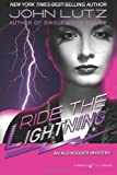 Ride the Lightning: Alo Nudger Series (1612321879) by Lutz, John