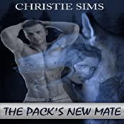 The Pack's New Mate: Werewolf Shifter Menage Erotica | [Christie Sims, Alara Branwen]