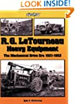 R. G. LeTourneau Heavy Equipment: The...
