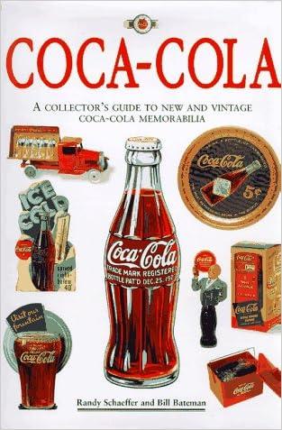 Coca-Cola: The Collector's Guide to New and Vintage Coca-Cola Memorabilia