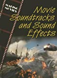 img - for Movie Soundtracks And Sound Effects (The Magic of Movies) book / textbook / text book