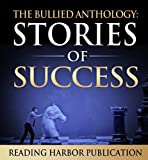 The Bullied Anthologies: Stories of Success