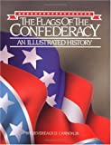 img - for The Flags of the Confederacy : An Illustrated History (Flags of the Civil War) book / textbook / text book