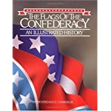 The Flags of the Confederacy: An Illustrated Historypar Devereaux D. Cannon