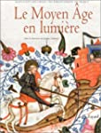 Le Moyen �ge en lumi�re : Manuscrits...