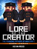 Minecraft: Lore of The Creator (The Founding Fathers of Minecraft, Book Three)
