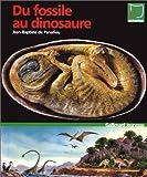 echange, troc Jean-Baptiste de Panafieu - Du fossile au dinosaure