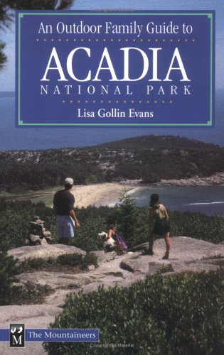 An Outdoor Family Guide to Acadia National Park (Outdoor Family Guides)