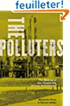 The Polluters: The Making of Our Chem...