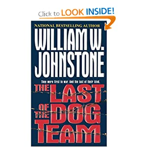 The Last Of The Dog Team by William W. Johnstone
